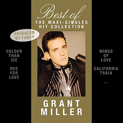 Grant Miller - Best Of The Maxi-Singles Hit Collection - Zortam Music