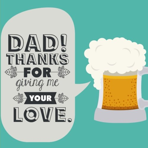Dad! Thanks for Giving Me Your Love: Fathers Day Card X-Large/Notebook PDF