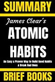 Summary: James Clear's Atomic Habits: An Easy