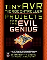 tinyAVR Microcontroller Projects for the Evil Genius Front Cover