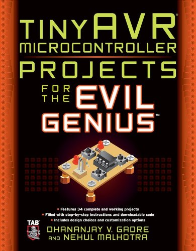 tinyAVR Microcontroller Projects for the Evil Genius by Dhananjay Gadre , Nehul Malhotra, McGraw-Hill/TAB Electronics