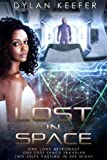 Lost in Space: One Lone Astronaut One Lost Space Traveler Two Ships Passing in the Night