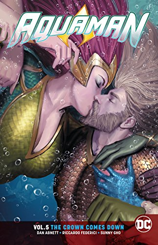 Aquaman Vol. 5: The Crown Comes Down