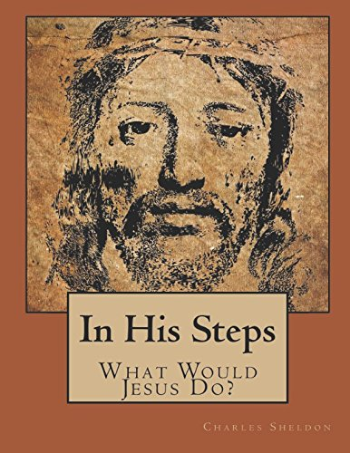 Download In His Steps: What Would Jesus Do? (Illustrated) pdf epub