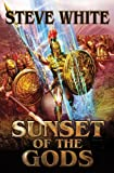 Sunset of the Gods, Steve White, 1451638469