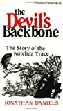 Front cover for the book The Devil's Backbone: the Story of the Natchez Trace by Jonathan Daniels