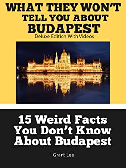 15 Weird Facts You Don't Know About Budapest  (Deluxe Edition with Videos)