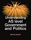 img - for Understanding AS Level Government and Politics (Understanding Politics) by Moyra Grant (2013-08-01) book / textbook / text book