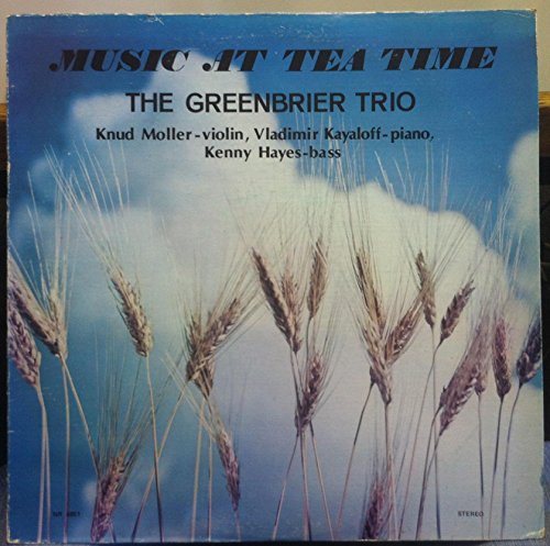 The Greenbrier Trio: Music At Tea Time, Knud Moller, Violin, Vladimir Kayaloff, Piano Kenny Hayes, Drums. Tracks: New Vienna, Fascination, Sound of Music Selections, Wiener Flakerlied, Hungarian Czardas & - Greenbrier Mall