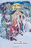 Tales of Myths and Fantasy, Darryl Gopaul, 1554300177