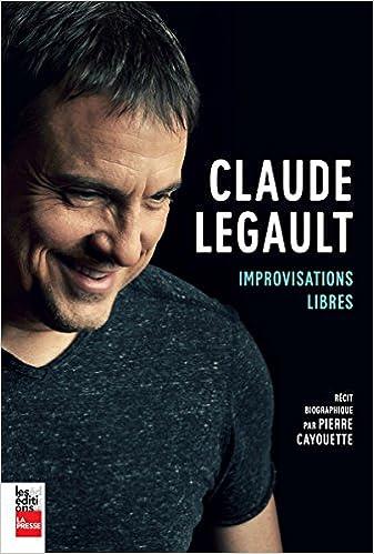 Claude Legault : Improvisations Libres - Cayouette Pierre (2017) sur Bookys