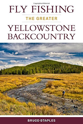 (Fly Fishing the Greater Yellowstone Backcountry)