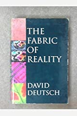The Fabric of Reality: Towards A Theory of Everything Paperback