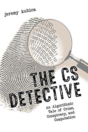 The CS Detective: An Algorithmic Tale of Crime, Conspiracy, and Computation Epub