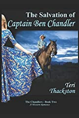 The Salvation of Captain Ben Chandler: The Chandlers - Book Two Paperback