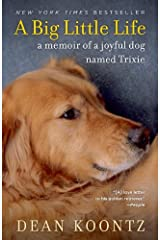 A Big Little Life: A Memoir of a Joyful Dog Named Trixie Kindle Edition