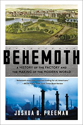 Behemoth – A History of the Factory and the Making of the Modern World