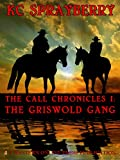 The Call Chronicles I: The Griswold Gang