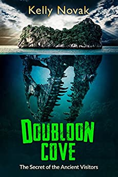 Doubloon Cove: The Secret of the Ancient Visitors by [Novak, Kelly]