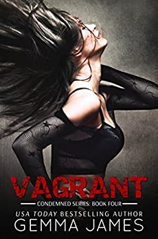 Vagrant (Condemned Series Book 4) by [James, Gemma]