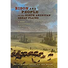 Bison and People on the North American Great Plains: A Deep Environmental History