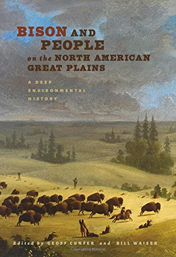 North American Bison Animals (Bison and People on the North American Great Plains: A Deep Environmental History (Connecting the Greater West Series))