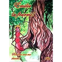 Emilie la fourmi! Livre enfant: Découvre la vie des fourmis coupeuses de feuilles (Raconte-moi ma planète!) (French Edition)