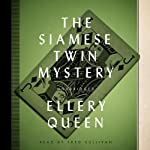 The Siamese Twin Mystery: The Ellery Queen Mysteries, Book 7 | Ellery Queen