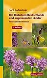 Die Orchideen Deutschlands und angrenzender Länder: finden und bestimmen