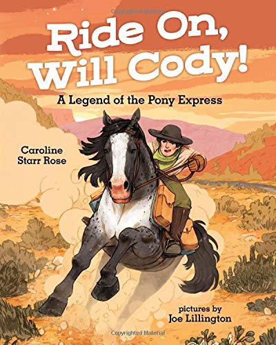 Ride On, Will Cody!: A Legend of the Pony Express (Jasper And The Riddle Of Rileys Mine)