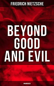 Download for free BEYOND GOOD AND EVIL: The Critique of the Traditional Morality and the Philosophy of the Past