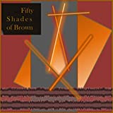 50 Shades of Brown Noise (Loopable Brown Noise with Tones, Simulated Binaural Beat and other Forms of Entrainment)
