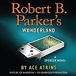 Robert B. Parker's Wonderland | Ace Atkins,Robert B. Parker (creator)