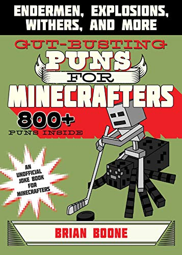 Gut-Busting Puns for Minecrafters: Endermen, Explosions, Withers, and More (Jokes for Minecrafters)]()