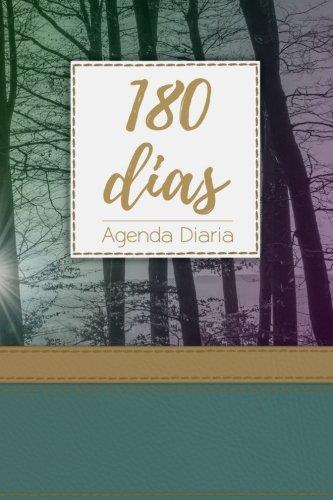 Download 180 Dias Agenda Diaria: La Mejor Agenda Que Te Ayuda a Crear Hábitos, Lograr Objetivos y Organizarte Para Vivir Con Tiempo de Calidad (Spanish Edition) pdf