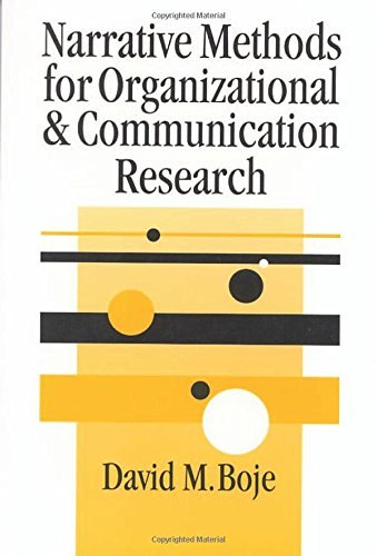 BOJE: NARRATIVE METHODS FOR ORGANIZATIONAL (P) & COMMUNICA-TION RESEARCH (SAGE series in Management Research) by David M Boje (2001-07-12)