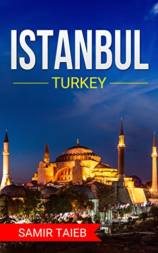 Istanbul: The best Istanbul Travel Guide The Best Travel Tips About Where to Go and What to See in Istanbul (Istanbul, Istanbul Travel to Turkey, Travel to Istanbul) (Best Istanbul Travel Guide)