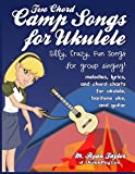 Two Chord Camp Songs for Ukulele, M. Taylor, 1495328031