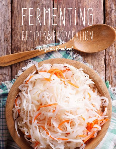 Fermenting: Recipes & Preparation
