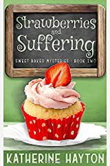 Strawberries and Suffering (Sweet Baked Mystery) Paperback