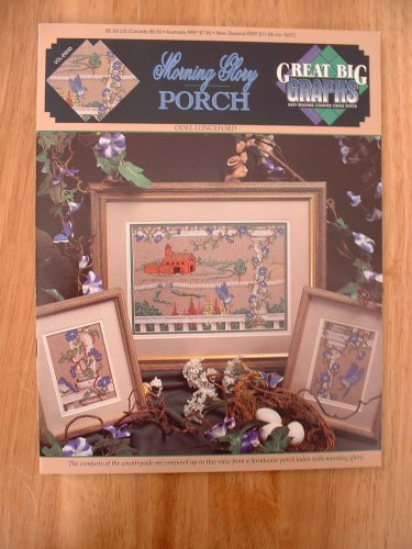 - Morning Glory Porch Cross Stitch Pattern Designed by Odel Lunceford for Great Big Graphs VCL-20033