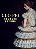 Image of Guo Pei: Couture Beyond