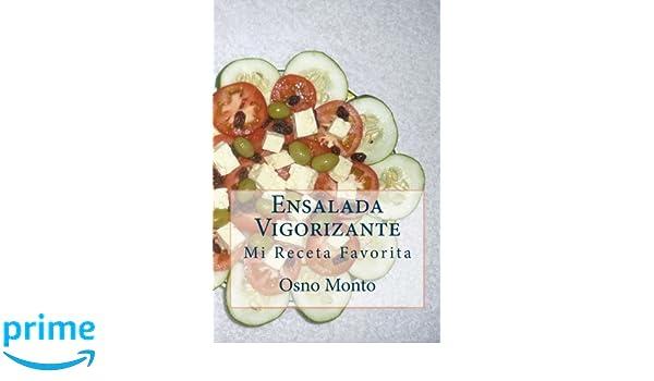 Ensalada Vigorizante: Mi Receta Favorita (Volume 5) (Spanish Edition): Osno Monto: 9781503308800: Amazon.com: Books