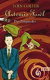 Artemis Fowl - Das Zeitparadox: Der sechste Roman (Ein Artemis-Fowl-Roman 6)
