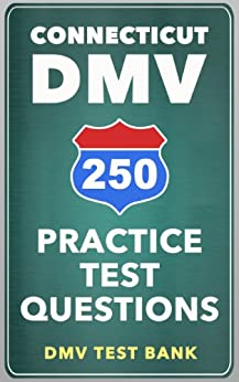 250 Connecticut DMV Practice Test Questions, DMV Test Bank, eBook ...