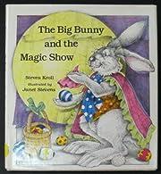 The Big Bunny and the Magic Show de Steven…