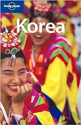Lonely Planet Korea (Country Guide) by Martin Robinson (2007-04-01)