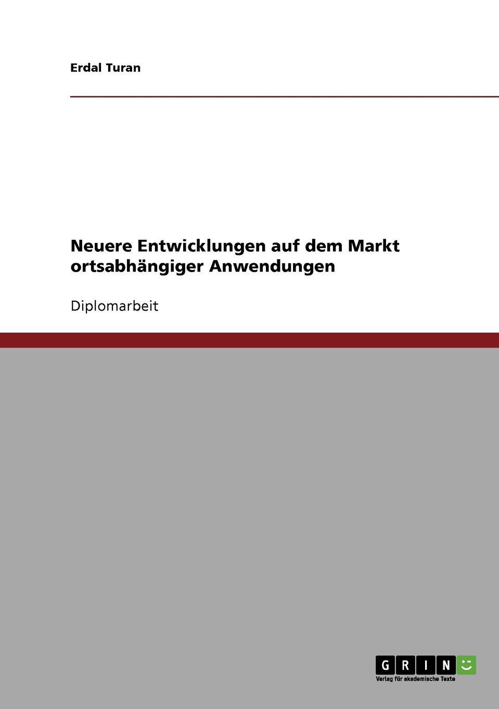 Neuere Entwicklungen auf dem Markt ortsabhängiger Anwendungen (German Edition) ebook