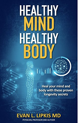 Healthy Mind Healthy Body: Obtain well being for life with this healthy longevity book.