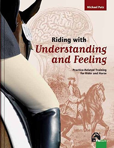 Riding with Understanding and Feeling by Michael Putz (2008-05-14)
